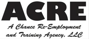 ACRE: A Chance for Re-Employment and Training Agency, LLC. Logo.