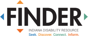 "Finder is an Indiana Disability Resource. Their slogan is ""Seek. Discover. Connect. Inform."""